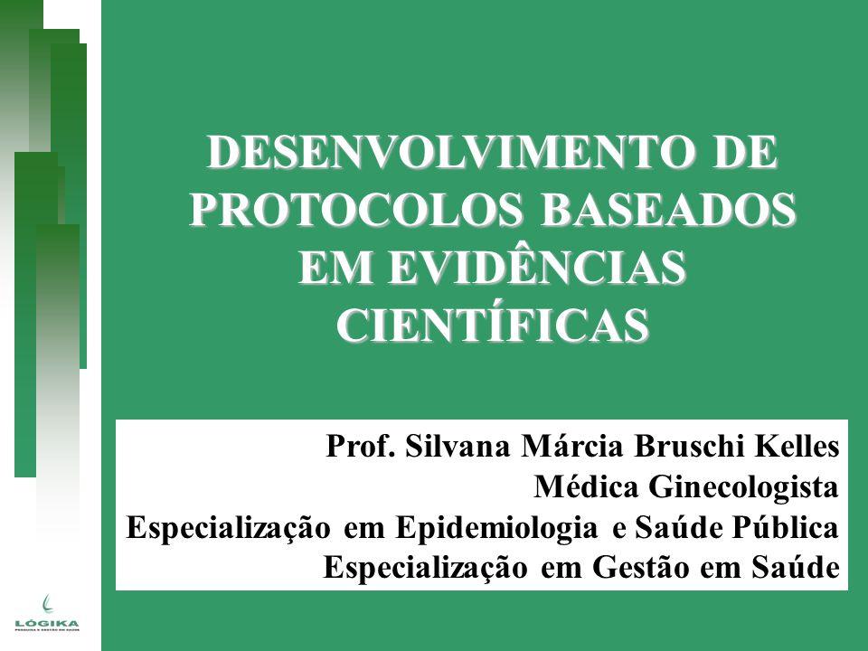 DESENVOLVIMENTO DE PROTOCOLOS BASEADOS EM EVIDÊNCIAS CIENTÍFICAS