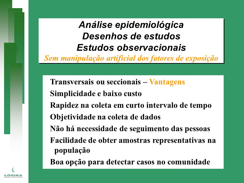 Análise epidemiológica Desenhos de estudos Estudos observacionais