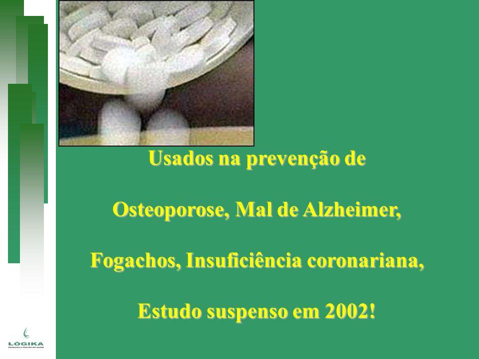 Osteoporose, Mal de Alzheimer, Fogachos, Insuficiência coronariana,