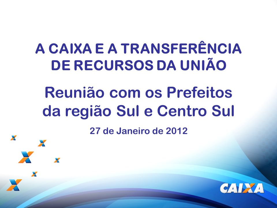 A CAIXA E A TRANSFERÊNCIA DE RECURSOS DA UNIÃO