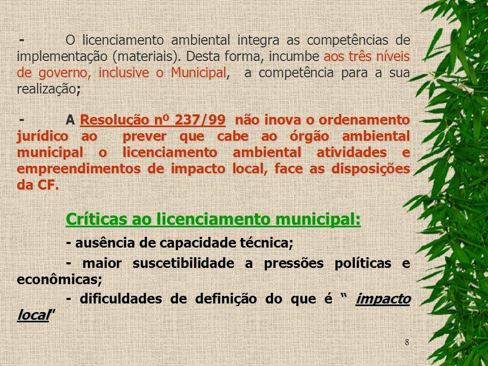 Críticas ao licenciamento municipal: - ausência de capacidade técnica;