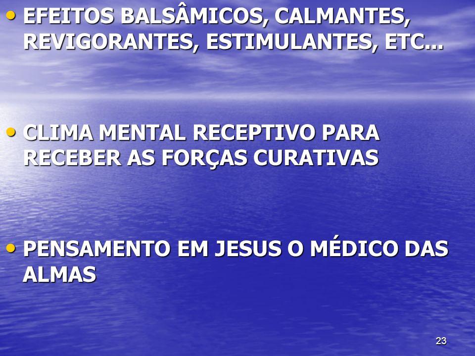EFEITOS BALSÂMICOS, CALMANTES, REVIGORANTES, ESTIMULANTES, ETC...