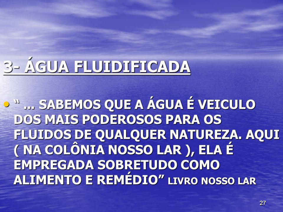 3- ÁGUA FLUIDIFICADA
