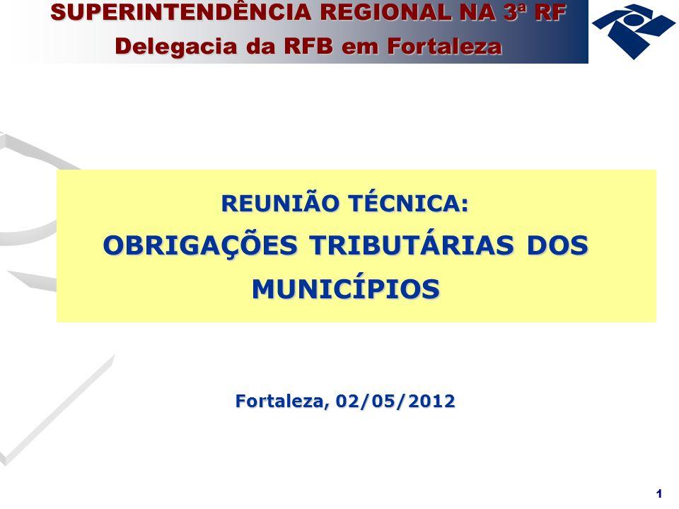 OBRIGAÇÕES TRIBUTÁRIAS DOS MUNICÍPIOS Fortaleza, 02/05/2012