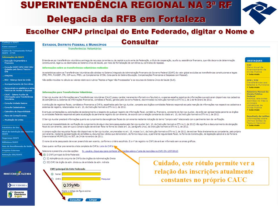 SUPERINTENDÊNCIA REGIONAL NA 3ª RF Delegacia da RFB em Fortaleza