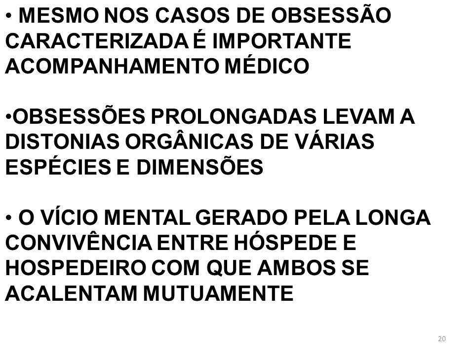 MESMO NOS CASOS DE OBSESSÃO CARACTERIZADA É IMPORTANTE ACOMPANHAMENTO MÉDICO