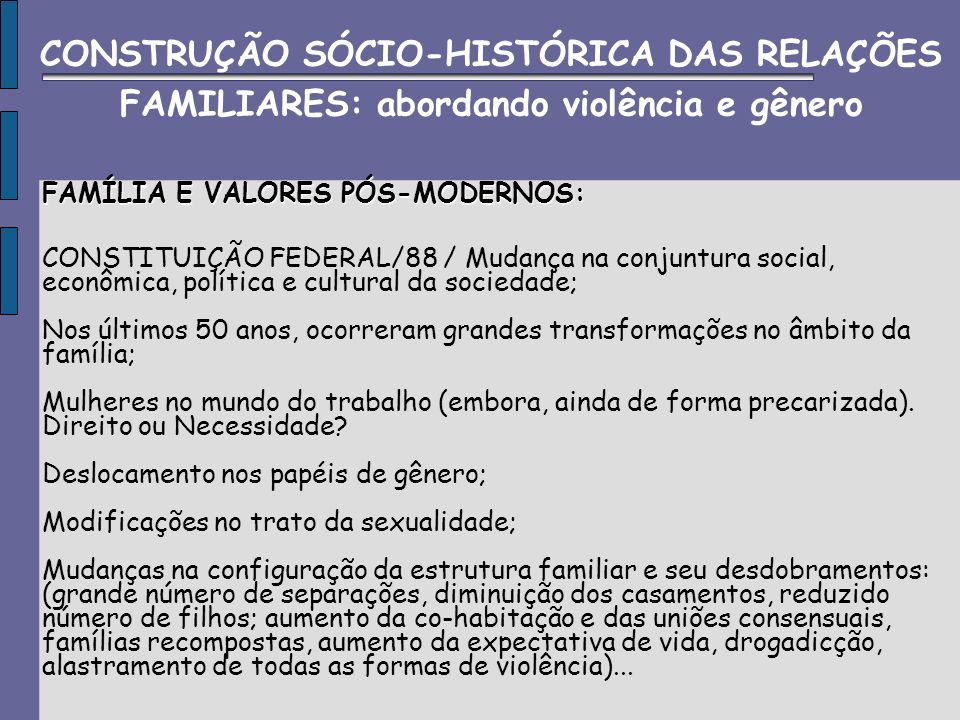 CONSTRUÇÃO SÓCIO-HISTÓRICA DAS RELAÇÕES FAMILIARES: abordando violência e gênero