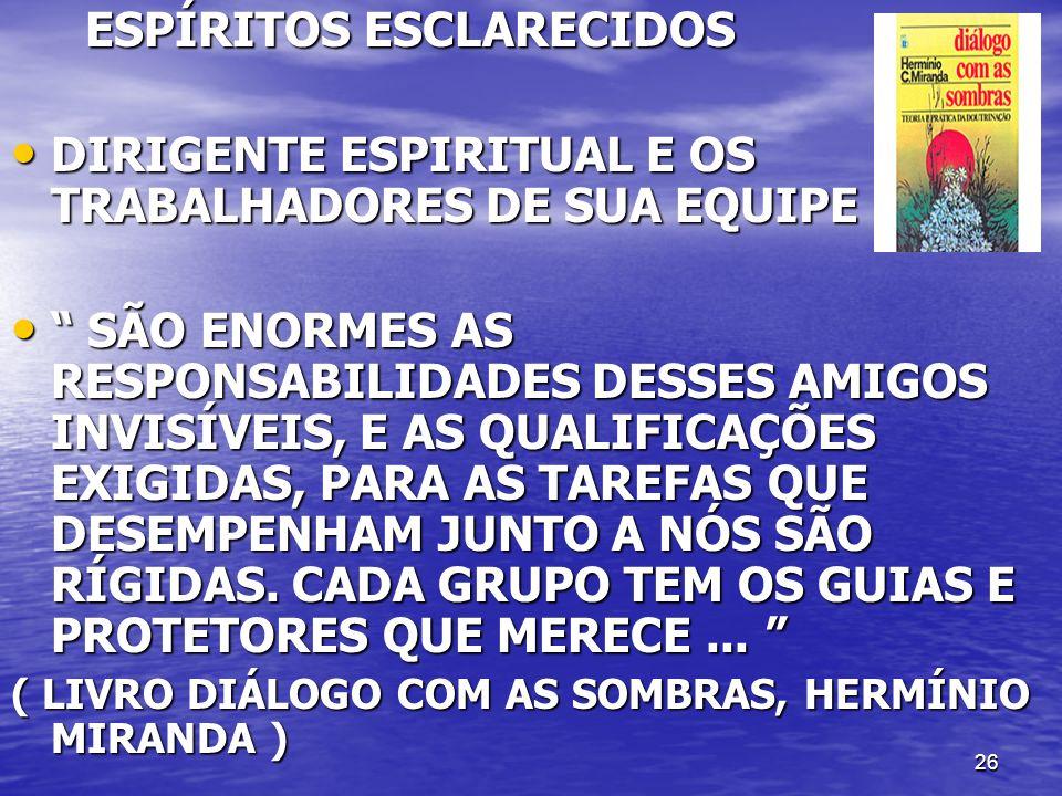 ESPÍRITOS ESCLARECIDOS