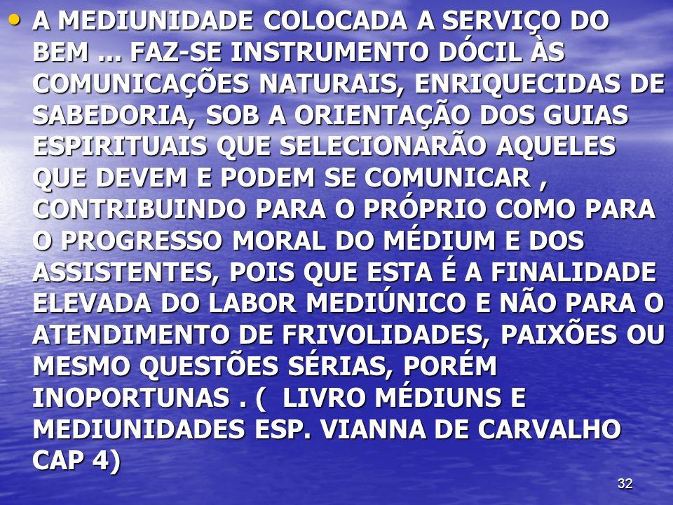 A MEDIUNIDADE COLOCADA A SERVIÇO DO BEM