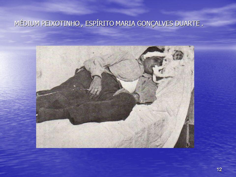 MÉDIUM PEIXOTINHO , ESPÍRITO MARIA GONÇALVES DUARTE .