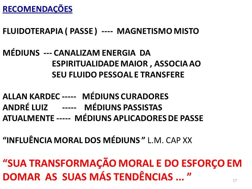 RECOMENDAÇÕES FLUIDOTERAPIA ( PASSE ) ---- MAGNETISMO MISTO. MÉDIUNS --- CANALIZAM ENERGIA DA.