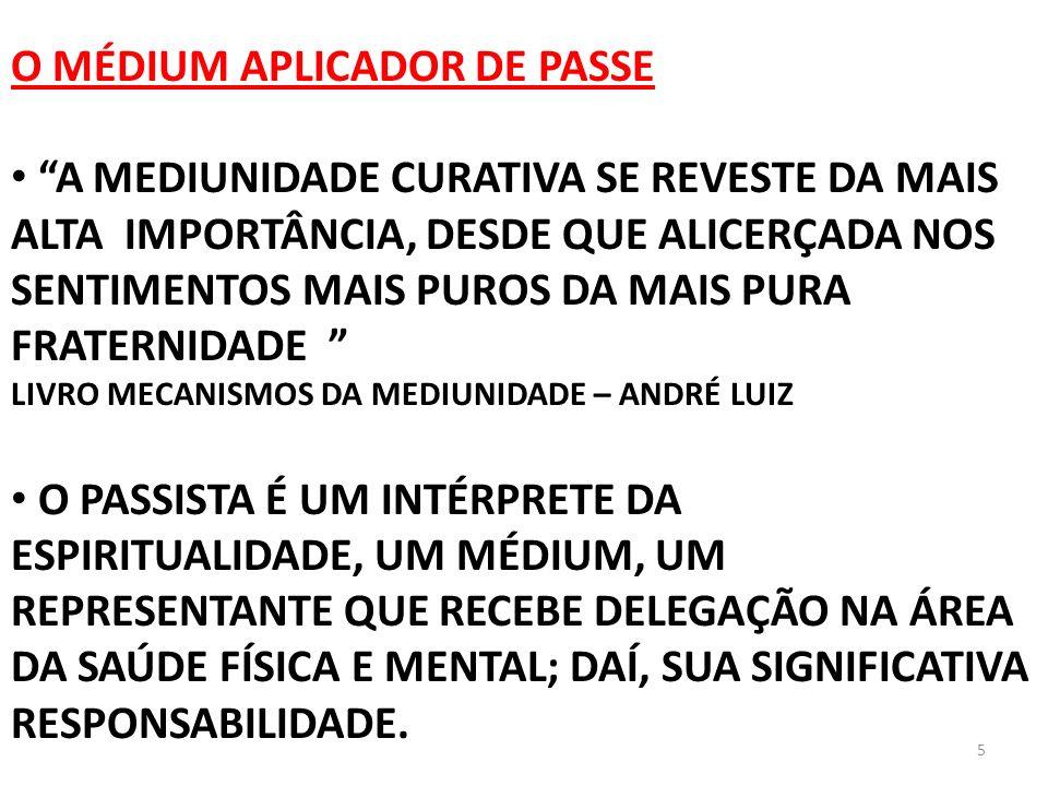 O MÉDIUM APLICADOR DE PASSE