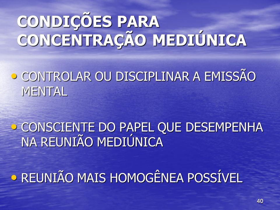 CONDIÇÕES PARA CONCENTRAÇÃO MEDIÚNICA