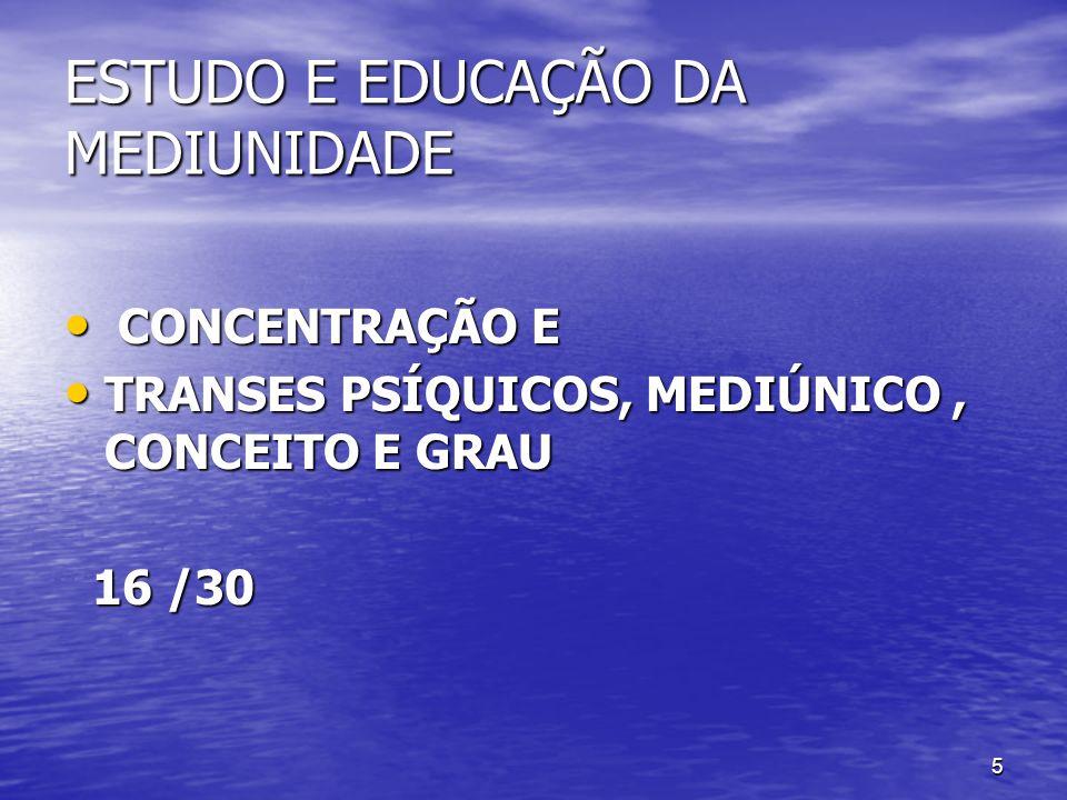 ESTUDO E EDUCAÇÃO DA MEDIUNIDADE