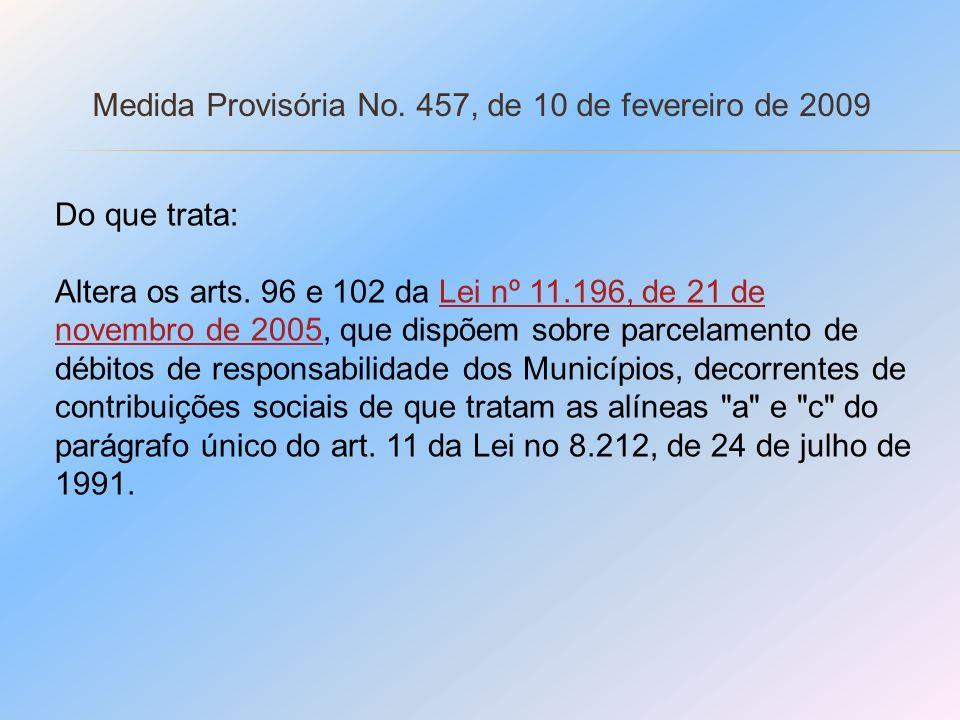 Medida Provisória No. 457, de 10 de fevereiro de 2009