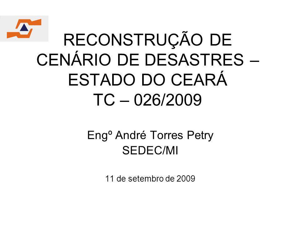 RECONSTRUÇÃO DE CENÁRIO DE DESASTRES – ESTADO DO CEARÁ TC – 026/2009