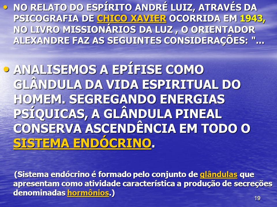 NO RELATO DO ESPÍRITO ANDRÉ LUIZ, ATRAVÉS DA PSICOGRAFIA DE CHICO XAVIER OCORRIDA EM 1943, NO LIVRO MISSIONÁRIOS DA LUZ , O ORIENTADOR ALEXANDRE FAZ AS SEGUINTES CONSIDERAÇÕES: ...