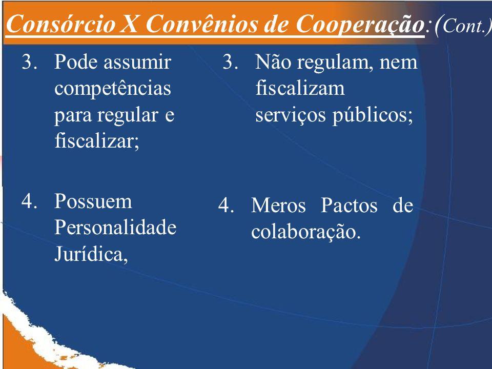 Consórcio X Convênios de Cooperação:(Cont.)