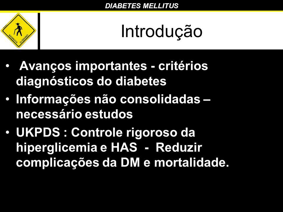 Introdução Avanços importantes - critérios diagnósticos do diabetes