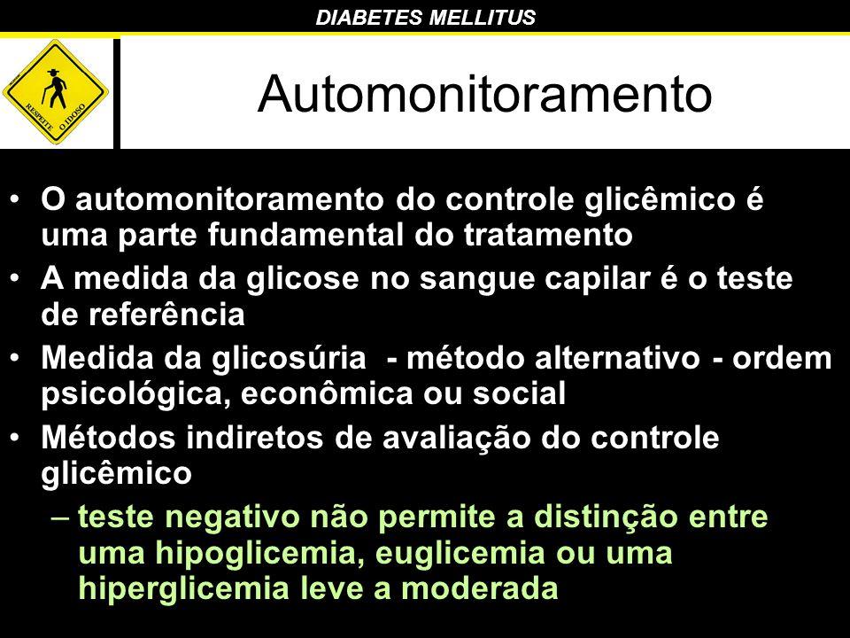 Automonitoramento O automonitoramento do controle glicêmico é uma parte fundamental do tratamento.