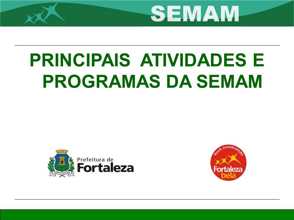 PRINCIPAIS ATIVIDADES E PROGRAMAS DA SEMAM