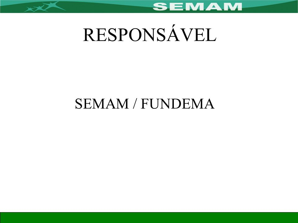 RESPONSÁVEL SEMAM / FUNDEMA
