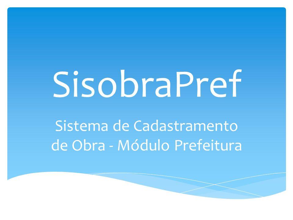 Sistema de Cadastramento de Obra - Módulo Prefeitura