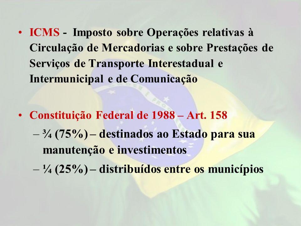 ¾ (75%) – destinados ao Estado para sua manutenção e investimentos