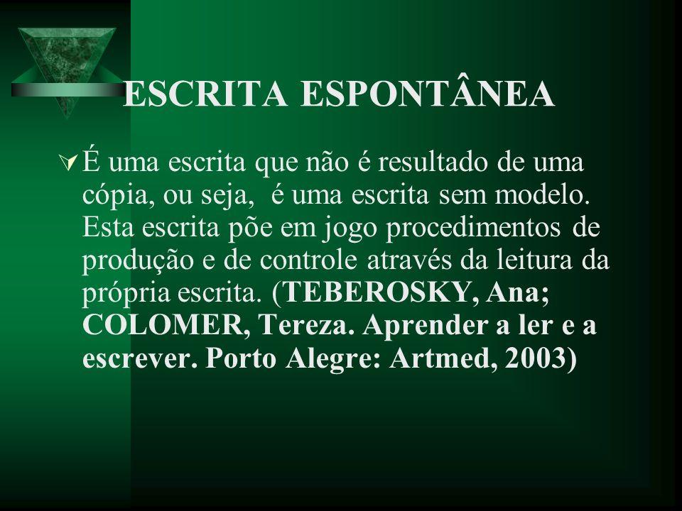 ESCRITA ESPONTÂNEA