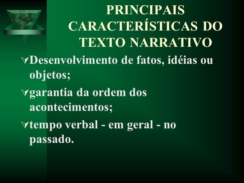 PRINCIPAIS CARACTERÍSTICAS DO TEXTO NARRATIVO