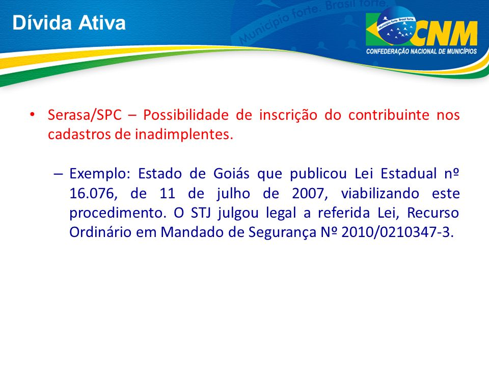 Dívida Ativa Serasa/SPC – Possibilidade de inscrição do contribuinte nos cadastros de inadimplentes.