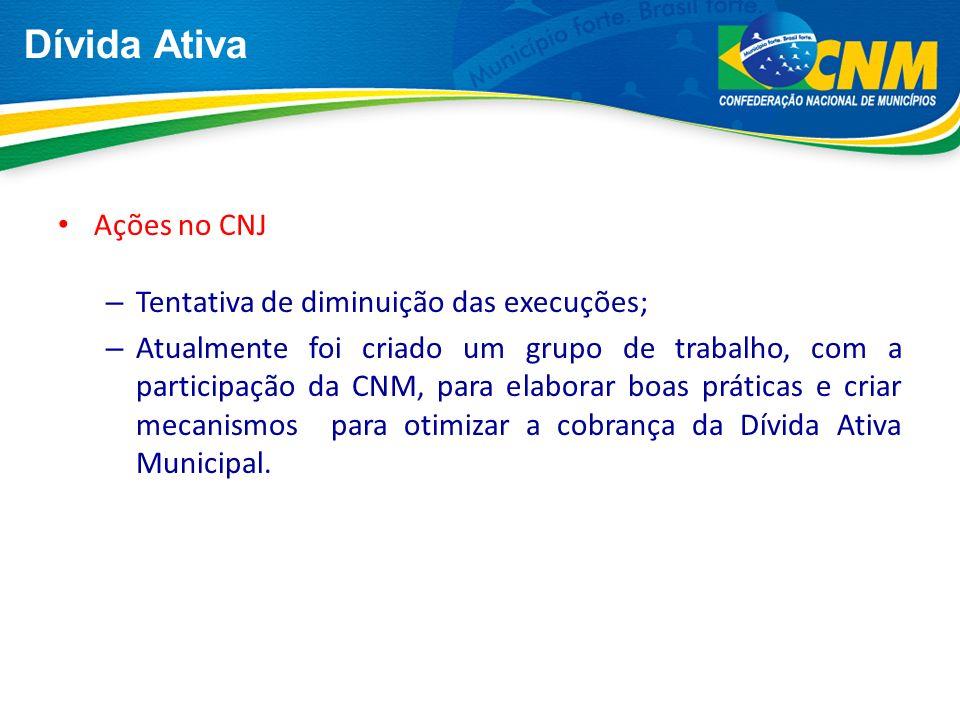Dívida Ativa Ações no CNJ Tentativa de diminuição das execuções;