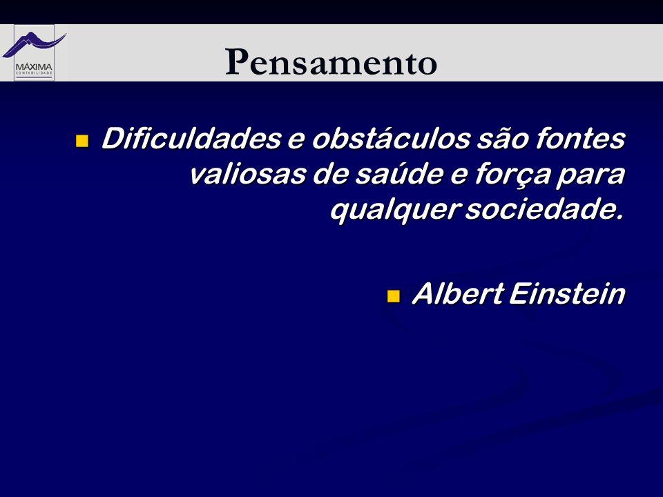 Pensamento Dificuldades e obstáculos são fontes valiosas de saúde e força para qualquer sociedade.