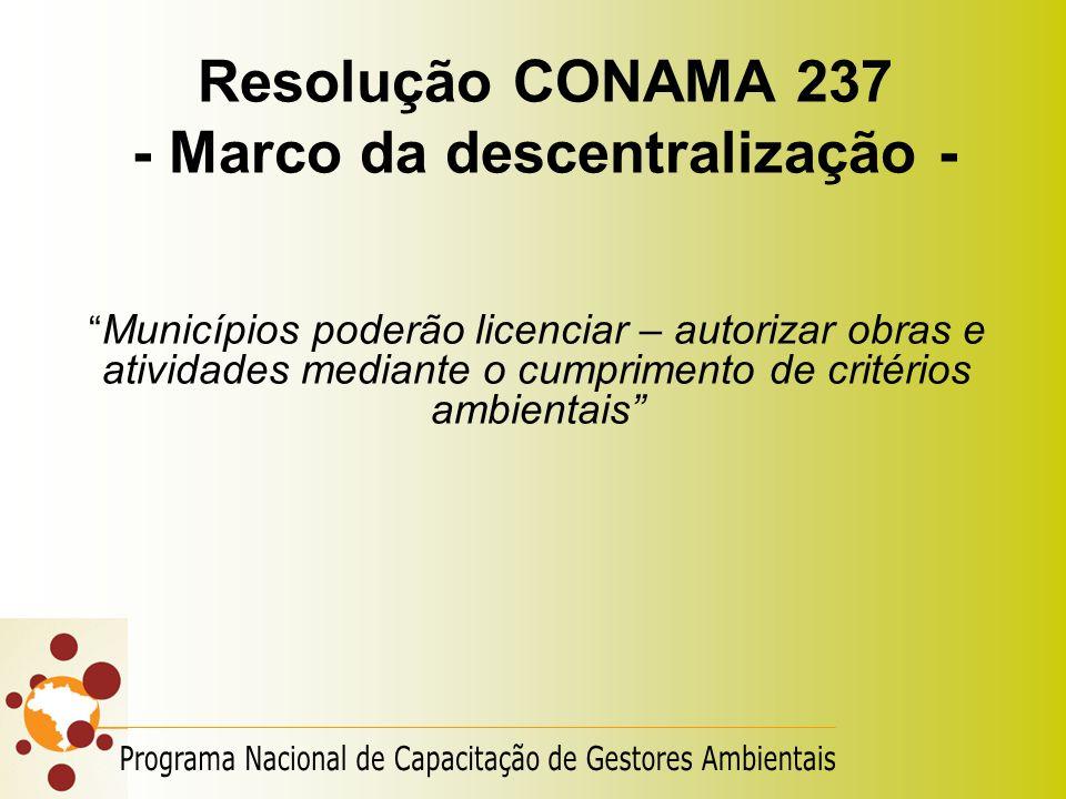 Resolução CONAMA 237 - Marco da descentralização -