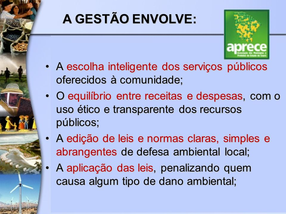 A GESTÃO ENVOLVE: A escolha inteligente dos serviços públicos oferecidos à comunidade;