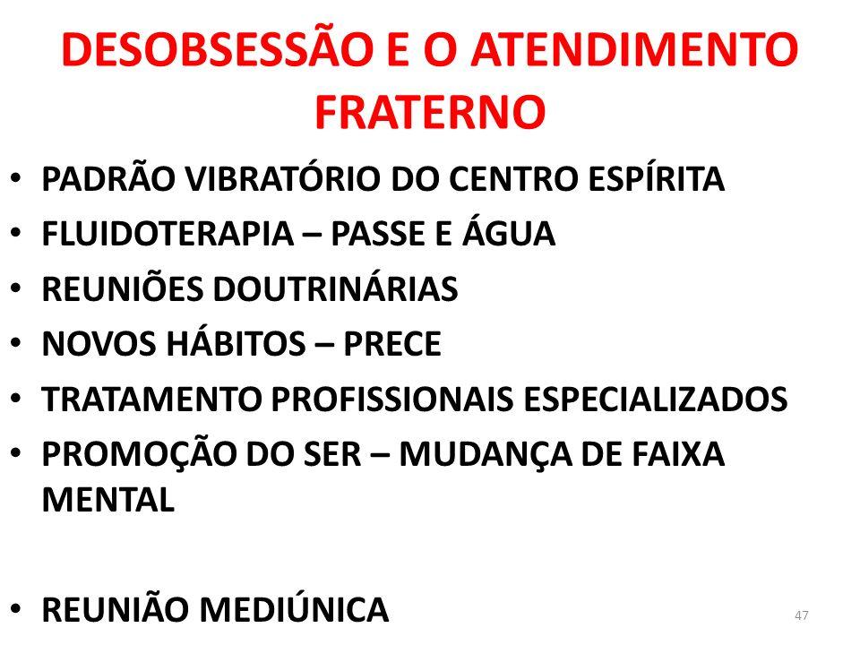 DESOBSESSÃO E O ATENDIMENTO FRATERNO