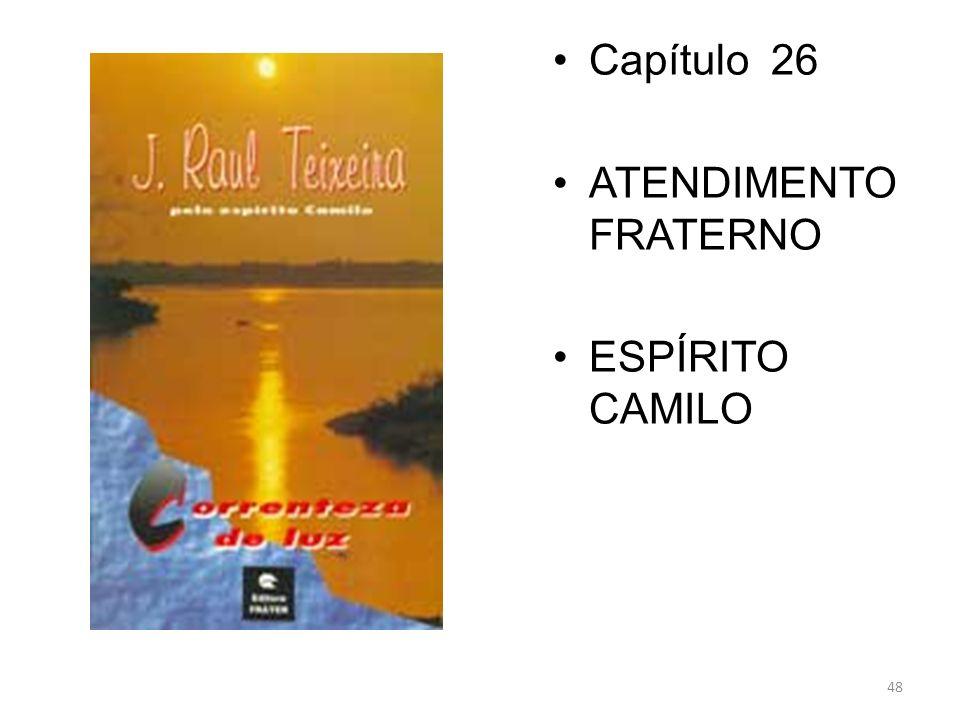 Capítulo 26 ATENDIMENTO FRATERNO ESPÍRITO CAMILO