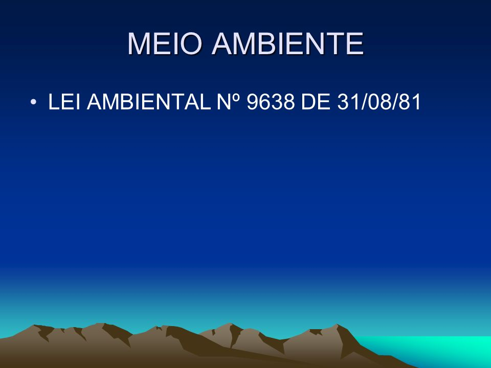 MEIO AMBIENTE LEI AMBIENTAL Nº 9638 DE 31/08/81
