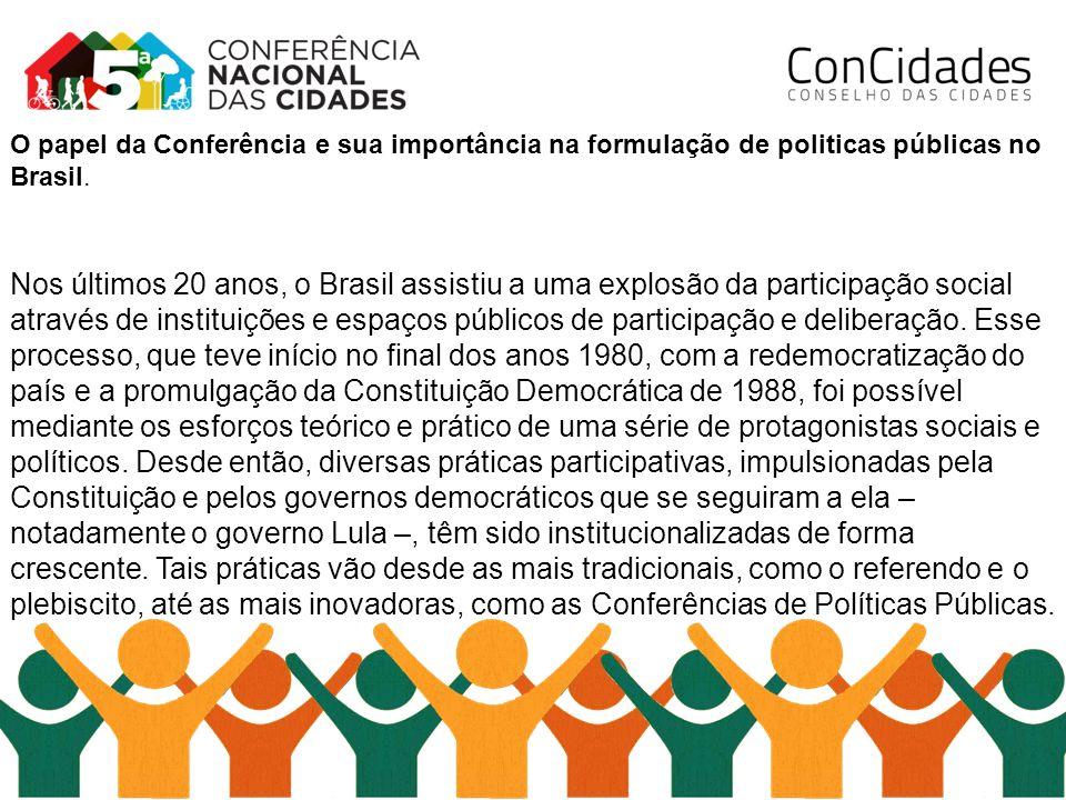 O papel da Conferência e sua importância na formulação de politicas públicas no Brasil.