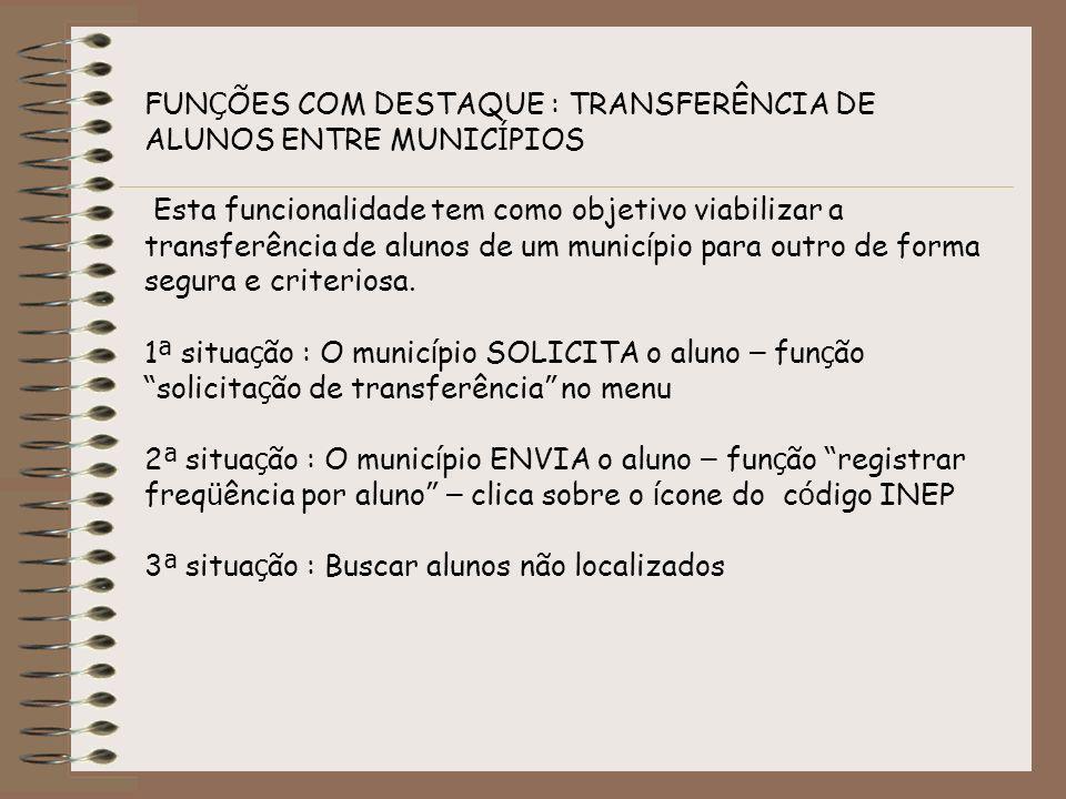 FUNÇÕES COM DESTAQUE : TRANSFERÊNCIA DE ALUNOS ENTRE MUNICÍPIOS