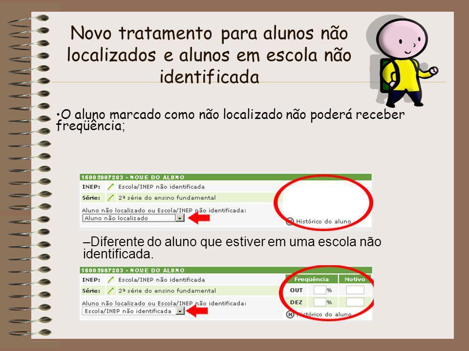 Novo tratamento para alunos não localizados e alunos em escola não identificada