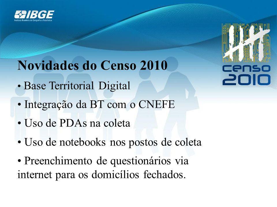 Novidades do Censo 2010 Integração da BT com o CNEFE