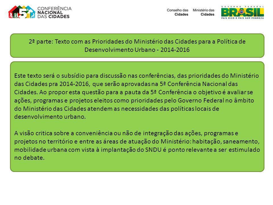2ª parte: Texto com as Prioridades do Ministério das Cidades para a Política de Desenvolvimento Urbano - 2014-2016