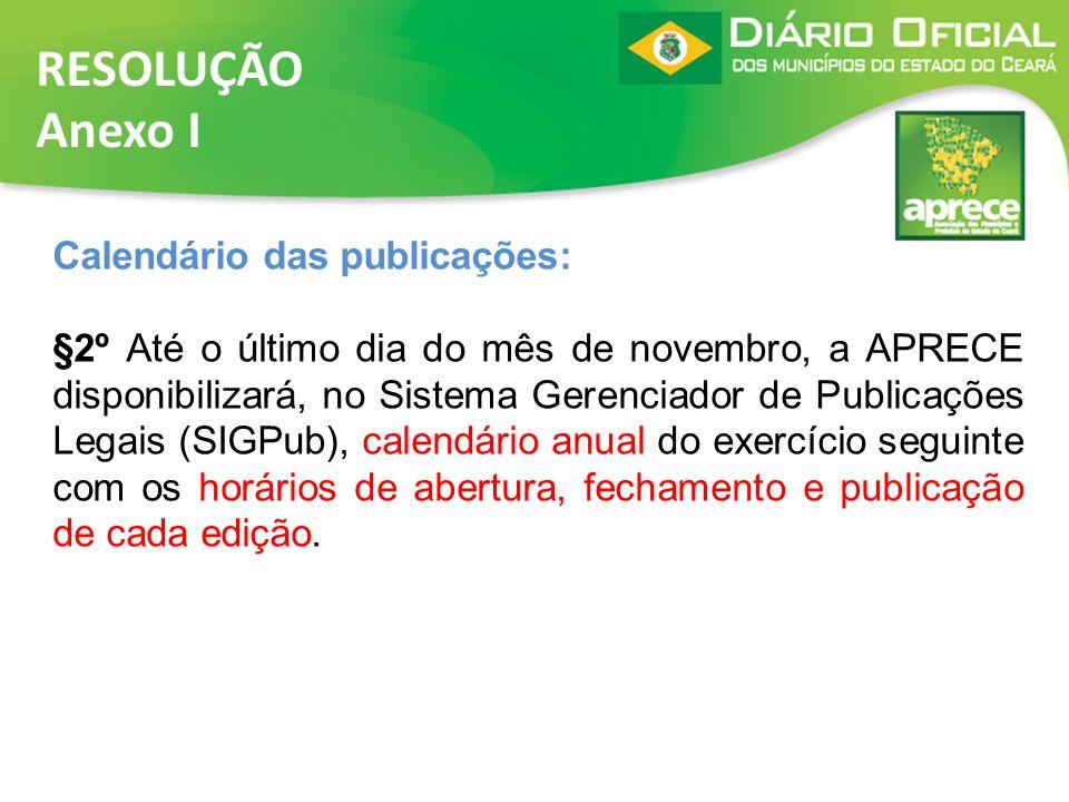 RESOLUÇÃO Anexo I Calendário das publicações: