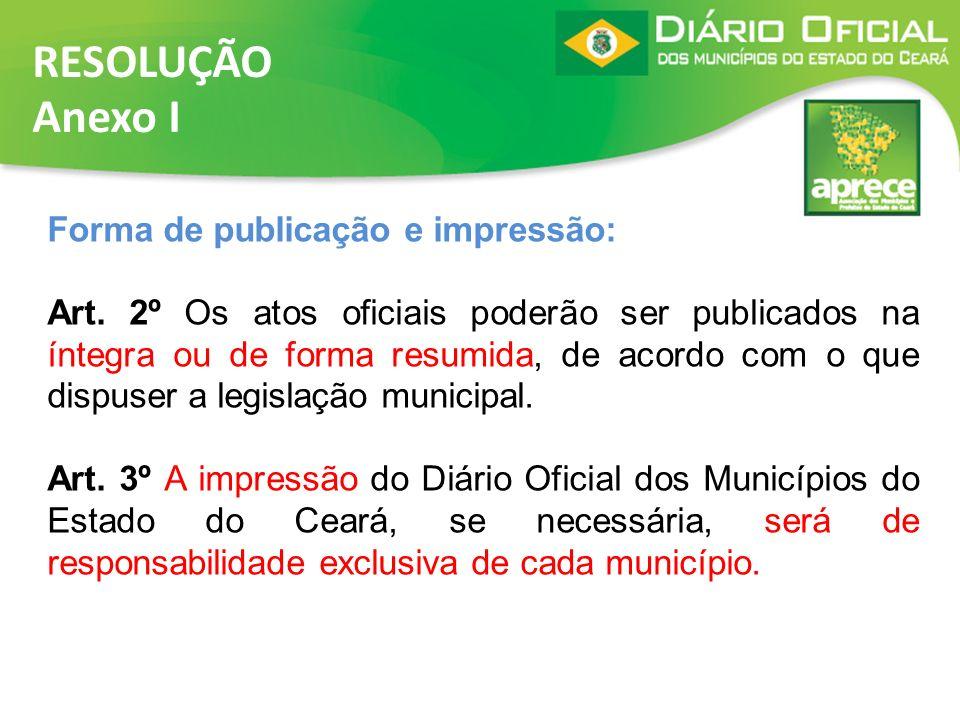 RESOLUÇÃO Anexo I Forma de publicação e impressão: