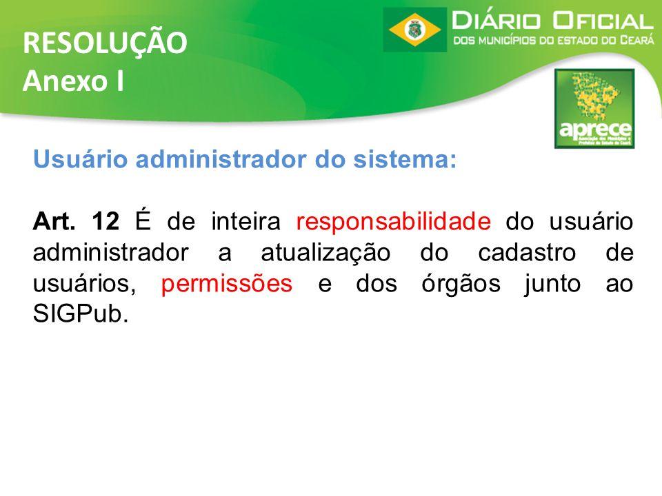 RESOLUÇÃO Anexo I Usuário administrador do sistema: