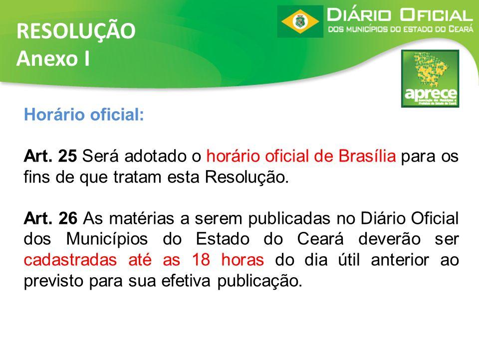 RESOLUÇÃO Anexo I Horário oficial: