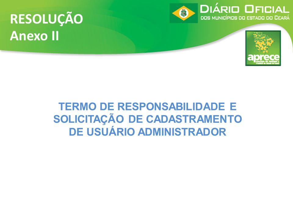 RESOLUÇÃO Anexo II TERMO DE RESPONSABILIDADE E