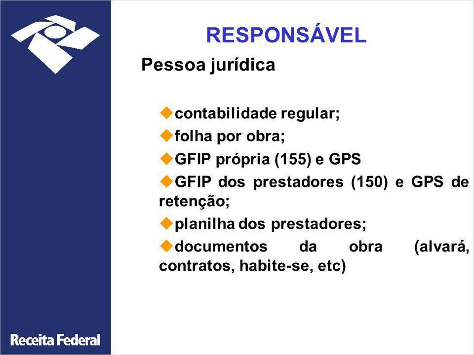 Pessoa jurídica RESPONSÁVEL contabilidade regular; folha por obra;