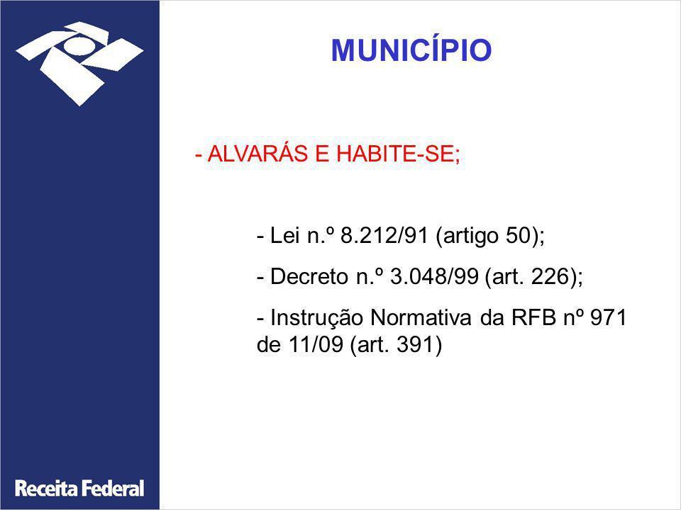 MUNICÍPIO - ALVARÁS E HABITE-SE; - Lei n.º 8.212/91 (artigo 50);
